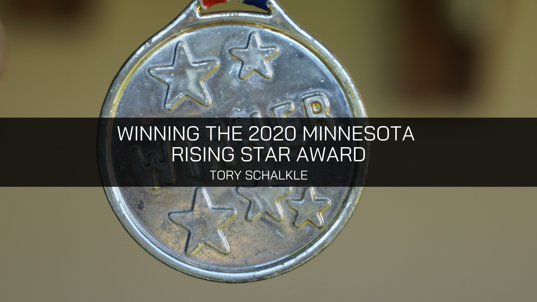 Tory Schalkle Wins the 2020 Minnesota Rising Star Award