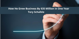 How He Grew Business By $35 Million In One Year